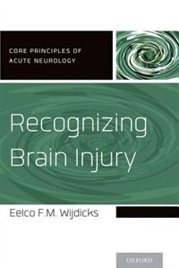 Book Recognizing Brain Injury by Eelco F. M. Wijdicks