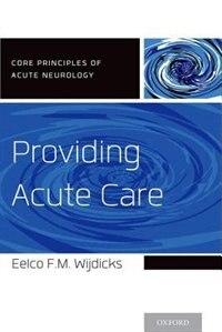 Book Providing Acute Care by Eelco F.M. Wijdicks