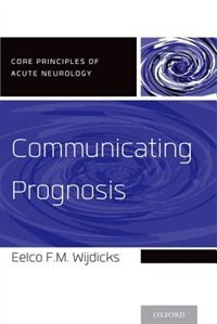 Book Communicating Prognosis by Eelco F.M. Wijdicks