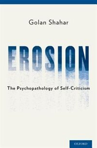 Book Erosion: The Psychopathology of Self-Criticism by Golan Shahar