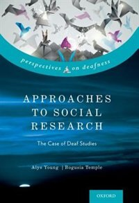 Book Approaches to Social Research: The Case of Deaf Studies by Alys Young