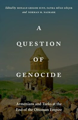 Book A Question of Genocide: Armenians and Turks at the End of the Ottoman Empire by Ronald Grigor Suny