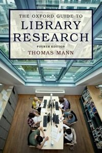Book The Oxford Guide to Library Research: How to Find Reliable Information Online and Offline by Thomas Mann