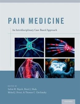Book Pain Medicine: An Interdisciplinary Case-Based Approach by Salim M. Hayek