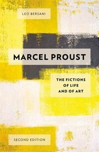 Book Marcel Proust: The Fictions of Life and of Art by Leo Bersani