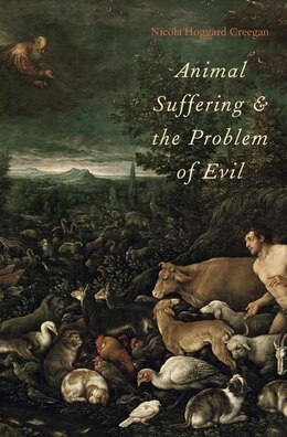 Book Animal Suffering and the Problem of Evil by Nicola Hoggard Creegan