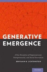 Book Generative Emergence: A New Discipline of Organizational, Entrepreneurial, and Social Innovation by Benyamin B. Lichtenstein