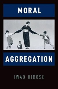 Book Moral Aggregation by Iwao Hirose