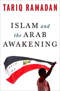 Islam and the Arab Awakening