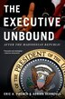 The Executive Unbound: After the Madisonian Republic by Eric A. Posner