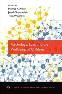 Book Psychology, Law, and the Wellbeing of Children by Monica K. Miller