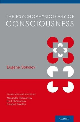 Book The Psychophysiology of Consciousness by Eugene Sokolov