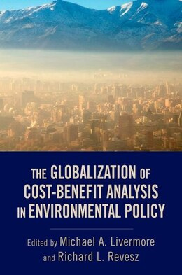 Book The Globalization of Cost-Benefit Analysis in Environmental Policy by Michael A. Livermore
