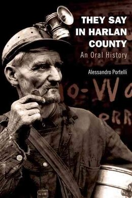 Book They Say in Harlan County: An Oral History by Alessandro Portelli