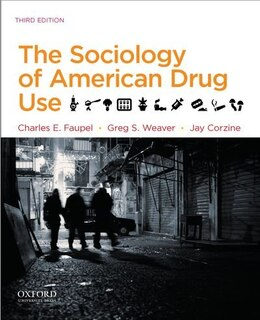Book The Sociology of American Drug Use by Charles E. Faupel