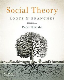 Book Social Theory: Roots and Branches by Peter Kivisto