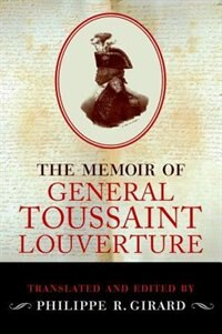 Book The Memoir of Toussaint Louverture by Philippe R. Girard