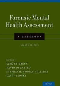 Book Forensic Mental Health Assessment: A Casebook by Kirk Heilbrun