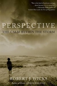 Book Perspective: The Calm Within the Storm by Robert J. Wicks