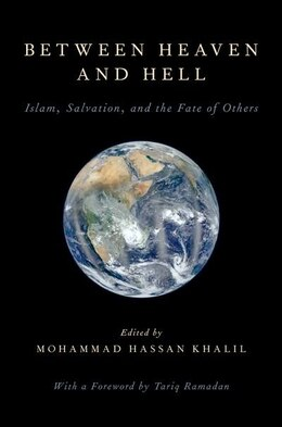 Book Between Heaven and Hell: Islam, Salvation, and the Fate of Others by Mohammad Hassan Khalil