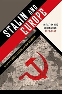 Book Stalin and Europe: Imitation and Domination, 1928-1953 by Timothy Snyder