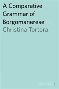Book A Comparative Grammar of Borgomanerese by Christina Tortora
