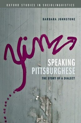 Book Speaking Pittsburghese: The Story of a Dialect by Barbara Johnstone