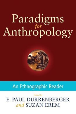 Book Paradigms for Anthropology: An Ethnographic Reader by E. Paul Durrenberger