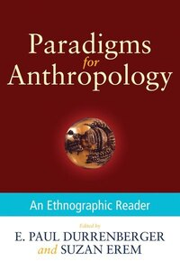 Paradigms for Anthropology: An Ethnographic Reader