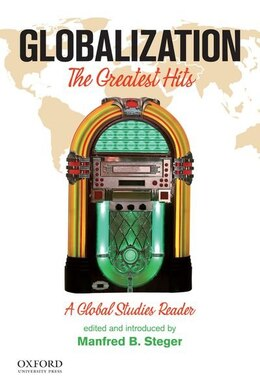 Book Globalization: The Greatest Hits, A Global Studies Reader by Manfred B. Steger