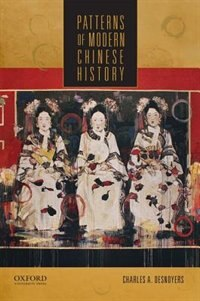 Book Patterns of Modern Chinese History by Charles A. Desnoyers