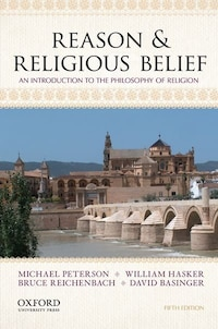 Reason and Religious Belief: An Introduction to the Philosophy of Religion