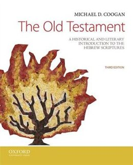 Book The Old Testament: A Historical and Literary Introduction to the Hebrew Scriptures by Michael D. Coogan