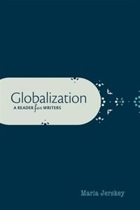 Book Globalization: A Reader for Writers by Maria Jerskey