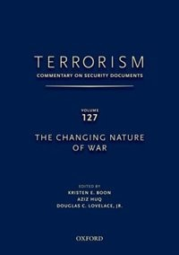 Book Terrorism: Commentary on Security Documents Volume 127: The Changing Nature of War by Douglas Lovelace