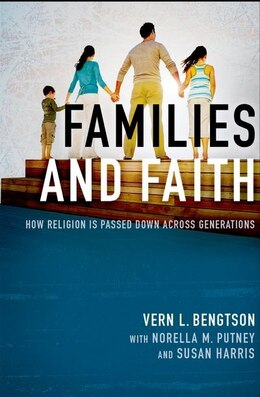 Book Families and Faith: How Religion is Passed Down across Generations by Vern L. Bengtson