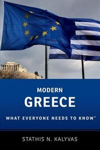 Book Modern Greece: What Everyone Needs to Know by Stathis Kalyvas