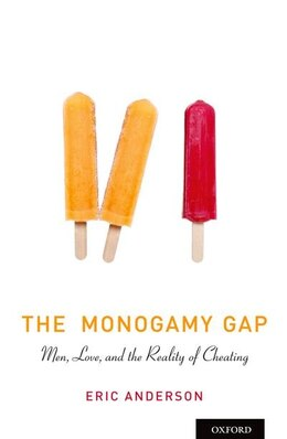 Book The Monogamy Gap: Men, Love, and the Reality of Cheating by Eric Anderson