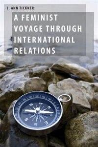 Book A Feminist Voyage through International Relations by J. Ann Tickner