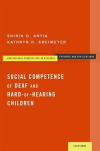 Book Social Competence of Deaf and Hard-of-Hearing Children by Shirin D. Antia