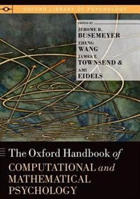 Book The Oxford Handbook of Computational and Mathematical Psychology by Jerome R. Busemeyer