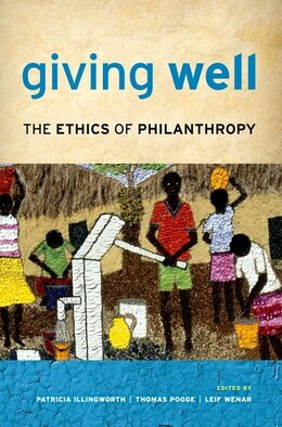 Book Giving Well: The Ethics of Philanthropy by Patricia Illingworth