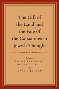 Book The Gift of the Land and the Fate of the Canaanites in Jewish Thought by Katell Berthelot