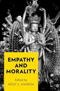 Book Empathy and Morality by Heidi L. Maibom