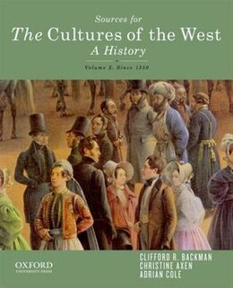 Book Sourcebook for The Cultures of the West, Volume 2 B: A History by Clifford R. Backman