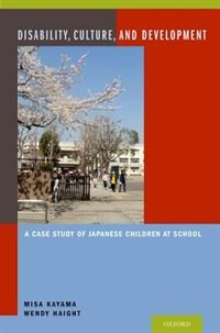 Book Disability and Development: A Case Study of Japanese Children at School by Misa Kayama