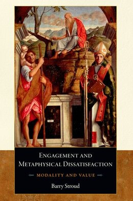 Book Engagement and Metaphysical Dissatisfaction: Modality and Value by Barry Stroud