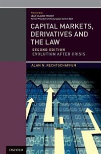 Book Capital Markets, Derivatives, and the Law: Evolution After Crisis by Alan N. Rechtschaffen