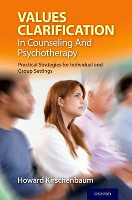 Book Values Clarification in Counseling and Psychotherapy: Practical Strategies for Individual and Group… by Howard Kirschenbaum