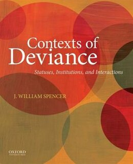 Book Contexts of Deviance: Statuses, Institutions, and Interactions by Jack Spencer